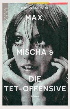 Max, Mischa und die Tet-Offensive - Harstad, Johan