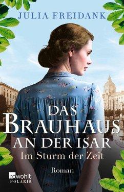 Im Sturm der Zeit / Das Brauhaus an der Isar Bd.2 - Freidank, Julia