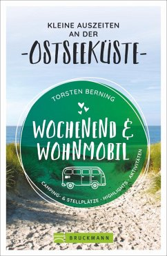 Kleine Auszeiten an der Ostseeküste / Wochenend und Wohnmobil Bd.3 - Berning, Torsten