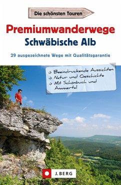Premiumwanderwege Schwäbische Alb - Buck, Dieter