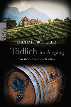 Tödlich im Abgang / Wein-Krimi Bd.5 - Böckler, Michael