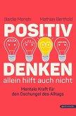 Positiv Denken allein hilft auch nicht