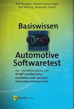 Basiswissen Automotive Softwaretest - Bongard, Ralf;Dussa-Zieger, Klaudia;Reißing, Ralf
