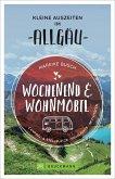 Kleine Auszeiten im Allgäu / Wochenend und Wohnmobil Bd.5