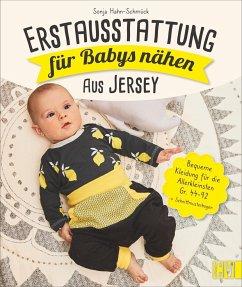 Erstausstattung für Babys nähen - aus Jersey - Hahn-Schmück, Sonja
