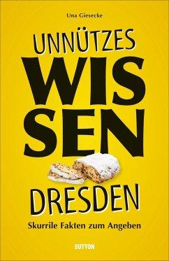 Unnützes Wissen Dresden - Giesecke, Una