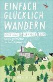 Vinschgau und Meraner Land / Einfach glücklich wandern Bd.4