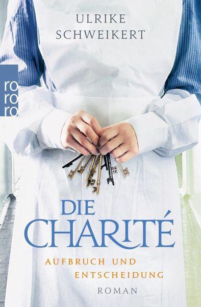 Aufbruch und Entscheidung / Die Charité Bd.2