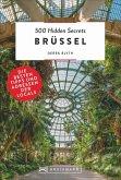 Brüssel / 500 Hidden Secrets Bd.4