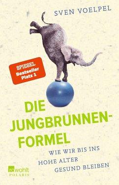 Die Jungbrunnen-Formel - Voelpel, Sven
