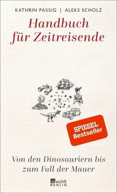 Handbuch für Zeitreisende - Passig, Kathrin; Scholz, Aleks