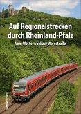 Auf Regionalstrecken durch Rheinland-Pfalz