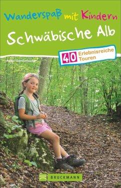 Wanderspaß mit Kindern - Schwäbische Alb - Gerstenecker, Antje