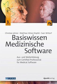 Basiswissen Medizinische Software - Johner, Christian;Hölzer-Klüpfel, Matthias;Wittorf, Sven