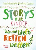 Storys für Kinder, die die Welt retten wollen