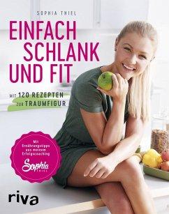 Einfach schlank und fit (Mängelexemplar) - Thiel, Sophia