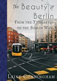 The Beauty of Berlin: From the Tiergarten to the Berlin Wall