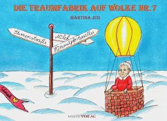 Die Traumfabrik auf Wolke Nummer 7 - Martina Jud