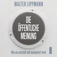 Die öffentliche Meinung (MP3-Download) - Lippmann, Walter