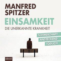 Einsamkeit - die unerkannte Krankheit (MP3-Download) - Spitzer, Manfred