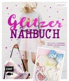 Das Glitzer-Nähbuch - Nähprojekte mit Pailletten-, Metallic- und Glitzerstoffen für Kinder (Mängelexemplar)