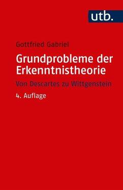 Grundprobleme der Erkenntnistheorie - Gabriel, Gottfried