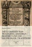Die Litaneien von Wolfgang Amadeus Mozart und die Salzburger Tradition