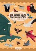 Das große bunte Buch vom Fliegen (Vögel, Flugzeuge, Insekten & Co.)