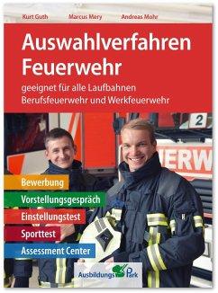 Auswahlverfahren Feuerwehr - Guth, Kurt;Mery, Marcus;Mohr, Andreas