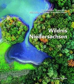 Wildnis Niedersachsen - Benstem, Anke; Schaper, Iris