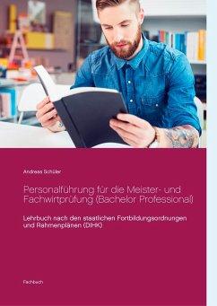Personalführung für die Meister- und Fachwirtprüfung (Bachelor Professional) - Schüler, Andreas