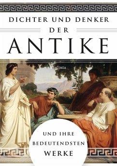 Dichter und Denker der Antike und ihre bedeutendsten Werke