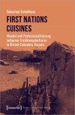 First Nations Cuisines - Wandel und Professionalisierung indigener Ernährungskulturen in British Columbia, Kanada