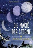Die Magie der Sterne (Altes Wissen und magische Kräfte)
