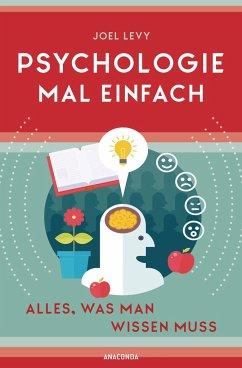 Psychologie mal einfach (für Einsteiger, Anfänger und Studierende) - Levy, Joel