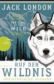 Ruf der Wildnis - The Call of the Wild (zweisprachige Ausgabe, dt.-engl.)