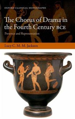 The Chorus of Drama in the Fourth Century BCE (eBook, PDF) - Jackson, Lucy C. M. M.