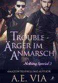 Trouble - Ärger im Anmarsch (eBook, ePUB)