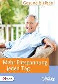 Gesund bleiben - Mehr Entspannung jeden Tag (eBook, ePUB)