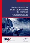 Die Performance von Private Equity während der Finanzkrise. Ein Vergleich zwischen alternativen und traditionellen Anlageklassen (eBook, PDF)