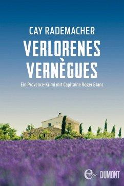 Verlorenes Vernègues / Capitaine Roger Blanc Bd.7 (eBook, ePUB) - Rademacher, Cay