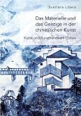 Das Materielle und das Geistige in der chinesischen Kunst. Kunst und Kunsthandwerk Chinas (eBook, PDF)