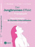 Der Jungbrunnen-Effekt. Mein Praxisbuch (eBook, ePUB)