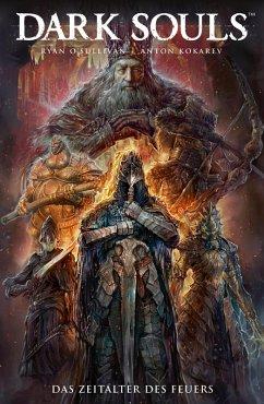 Dark Souls- Das Zeitalter des Feuers, Band 4 (eBook, PDF) - O'Sullivan, Ryan