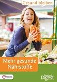 Gesund bleiben - Mehr gesunde Nährstoffe (eBook, ePUB)