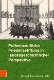 Frühneuzeitliche Friedensstiftung in landesgeschichtlicher Perspektive (eBook, PDF)