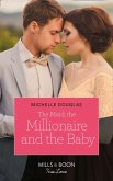 The Maid, The Millionaire And The Baby (Mills & Boon True Love) (eBook, ePUB)