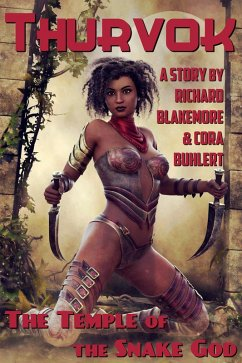 The Temple of the Snake God (Thurvok, #8) (eBook, ePUB) - Blakemore, Richard; Buhlert, Cora