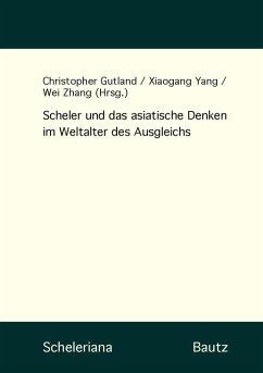 Scheler und das asiatische Denken im Weltalter des Ausgleichs (eBook, PDF)