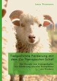 Tiergestützte Förderung mit dem Co-Therapeuten Schaf: Der Einsatz von Zwergschafen zur Förderung sozialer Kompetenz von Kindern (eBook, PDF)